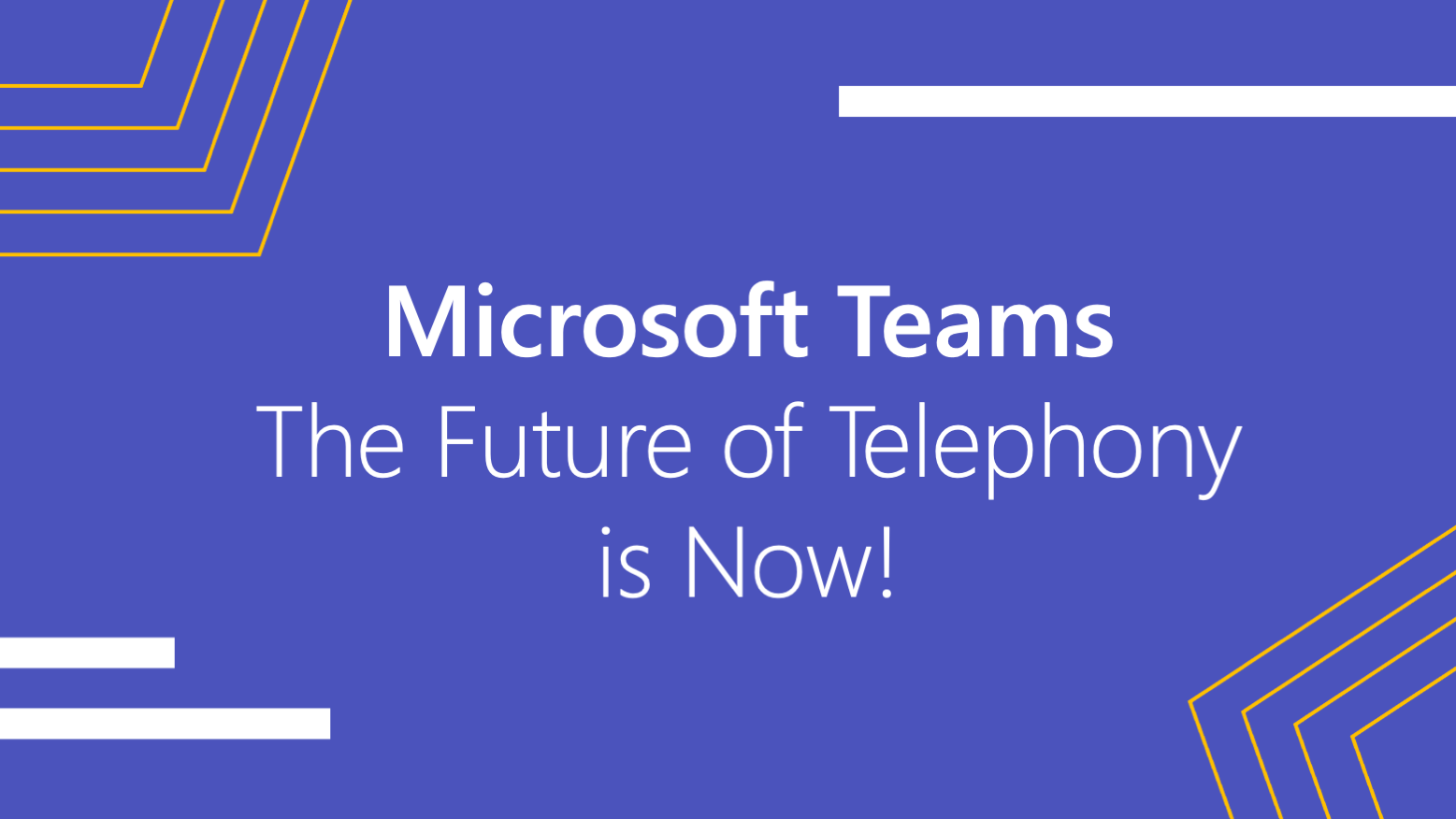 Webinar Recording: Microsoft Teams – The Future of Telephony is Now!